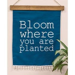 Bloom Where You Are Planted Fabric Wall Hanging