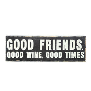 """Good Friends, Good Wine, Good Times"""