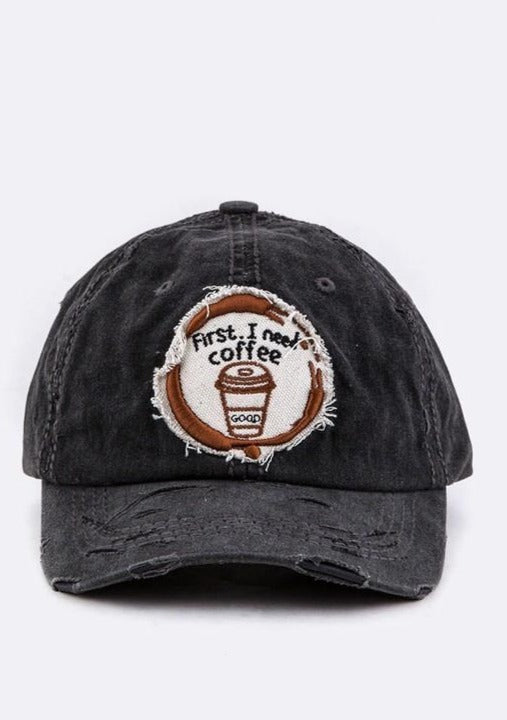 """First I Need Coffee"" Distressed Baseball Cap"