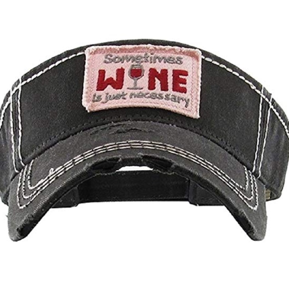 Sometimes Wine is Just Necessary Visor