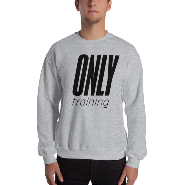 Only Training-Unisex Sweatshirt