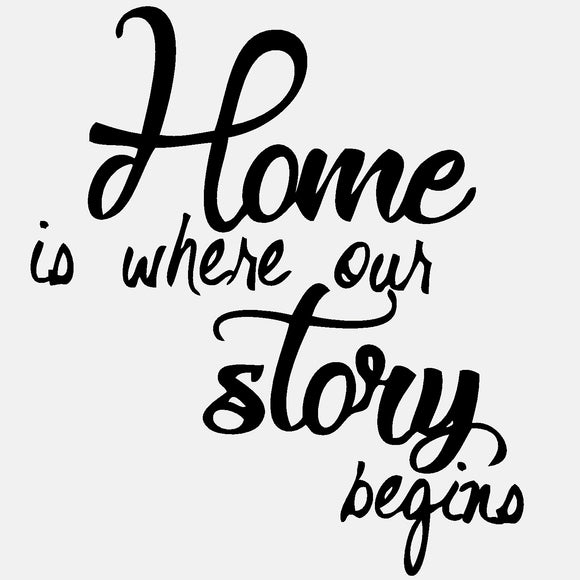 Home Is Where Our Story Begins  - diecut