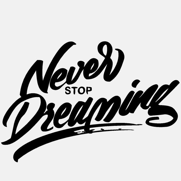Never Stop Dreaming - diecut