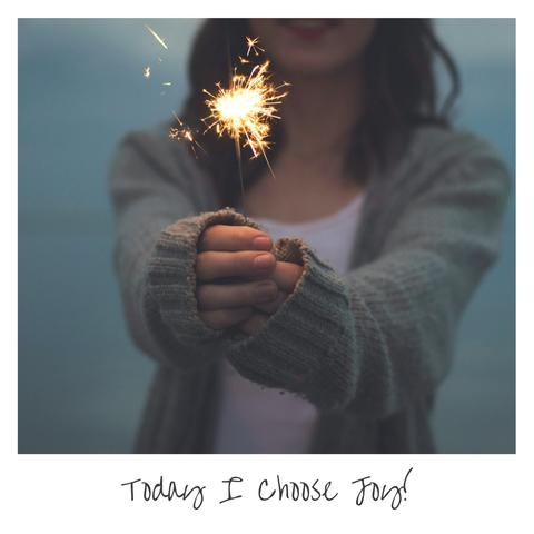 Today I Choose Joy!