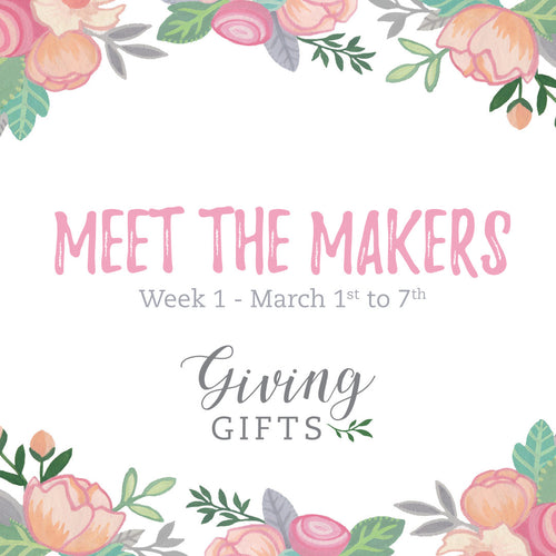 March Meet the Makers! Week 1