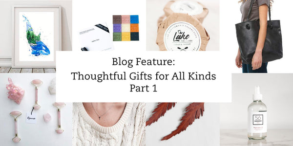 Gift Guide 2018 - Thoughtful Gifts for All Kinds Part 1