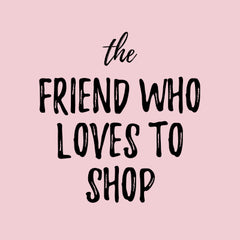 Gift Guide: The Friend Who Loves to Shop