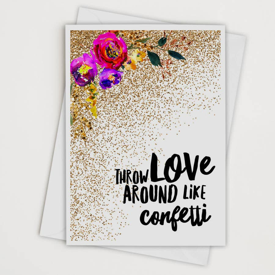 Throw Love Around Like Confetti Card