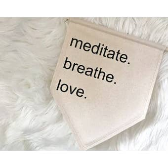 Canvas Banner - Meditate, Breathe, Love