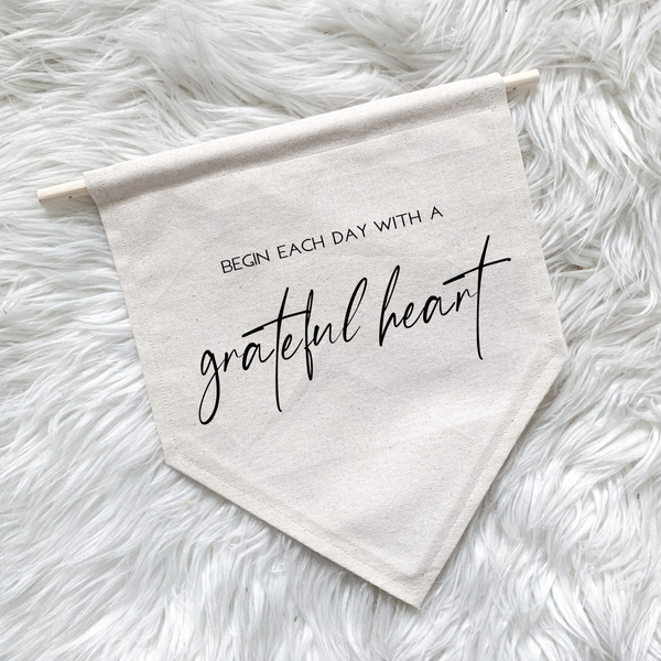 Canvas Banner - Begin Each Day with a Grateful Heart