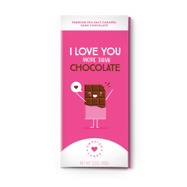 I LOVE YOU MORE THAN CHOCOLATE Sea Salt Caramel Dark Chocolate Card