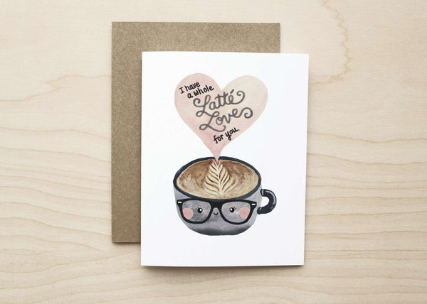 Art+Soul - I Have A Whole Latte Love For You Card