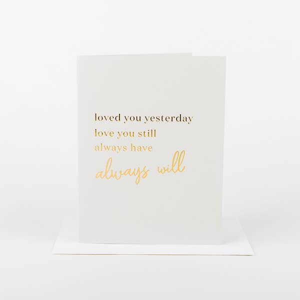 Loved You Yesterday, Love you Still.... Card