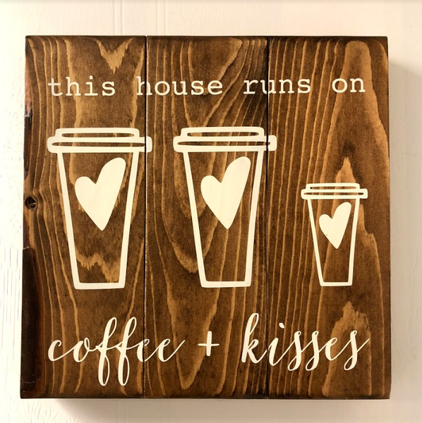 Coffee and Kisses Wood Sign