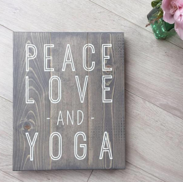 Peace Love and Yoga Wood Sign
