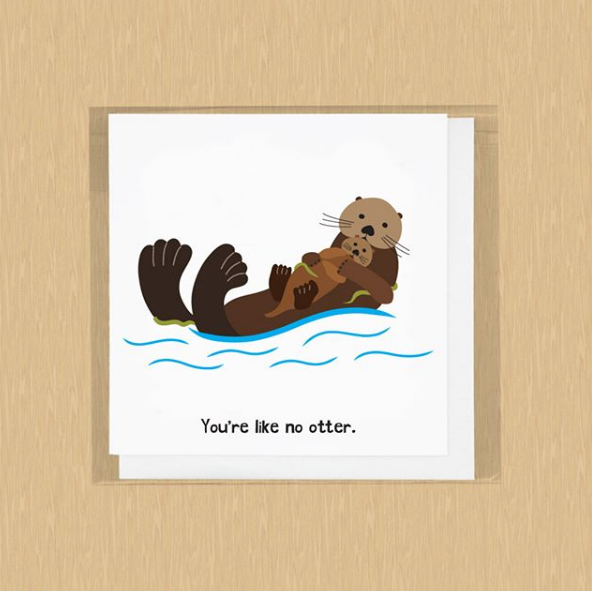 You're Like No Otter