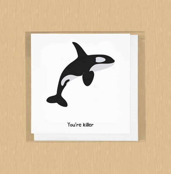 You're Killer - Orca Whale Card