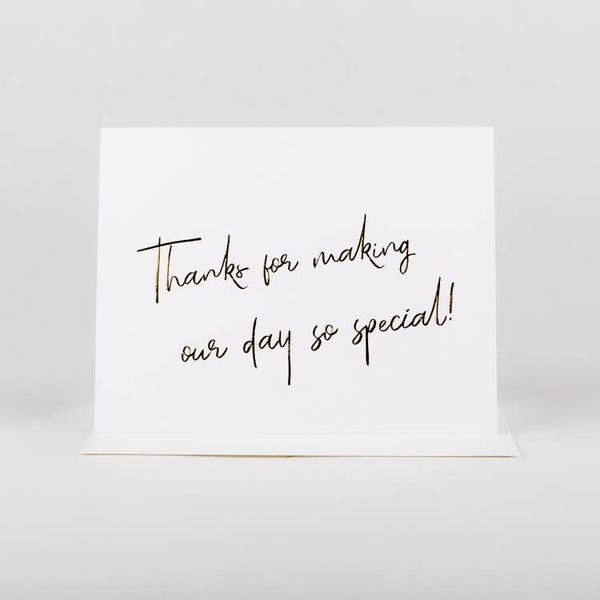 Thanks For Making Our Day Special Card