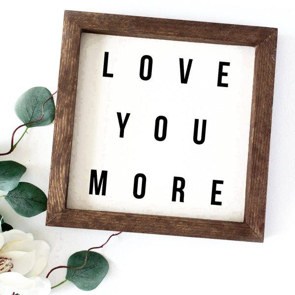 Wood Sign - Love You More