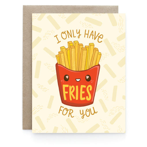I Only have Fries for You Card
