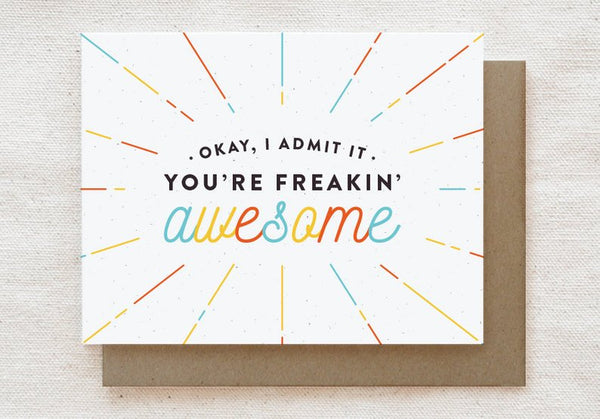 You're freakin' awesome