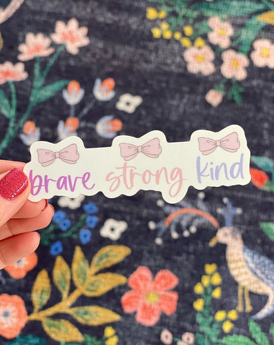 Brave Strong Kind Sticker