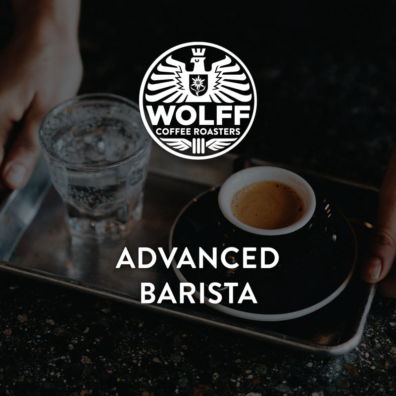 Advanced Barista - Wolff Coffee Roasters Specialty