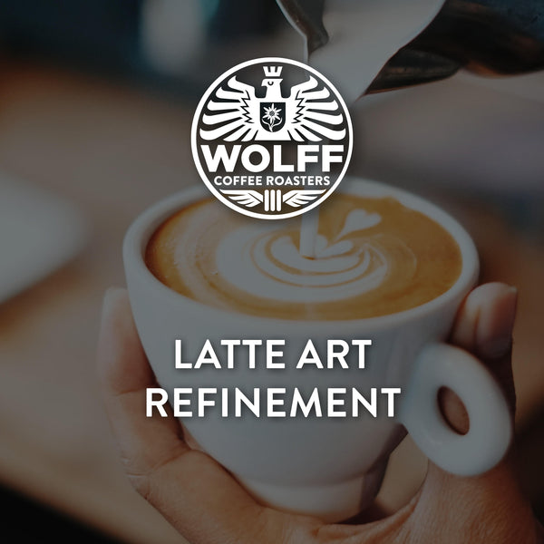 Latte Art Refinement - Wolff Coffee Roasters Specialty