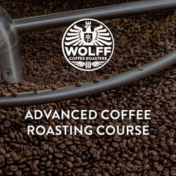 Advanced Coffee Roasting Course - Wolff Coffee Roasters Specialty