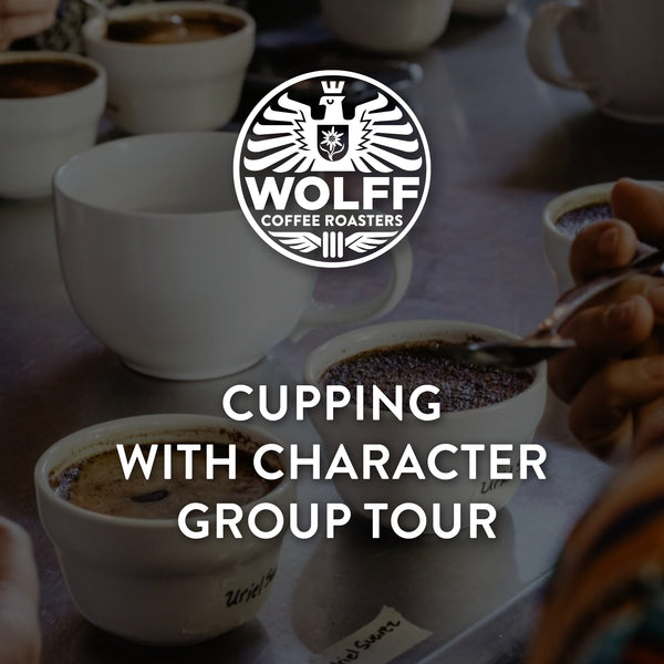 Cupping with Character - Wolff Coffee Roasters Specialty