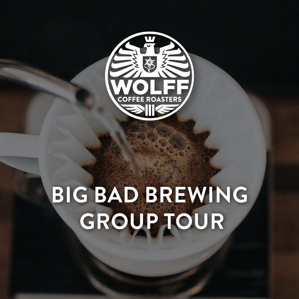 Big Bad Brewing - Wolff Coffee Roasters