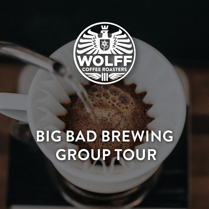 Big Bad Brewing - Wolff Coffee Roasters Specialty