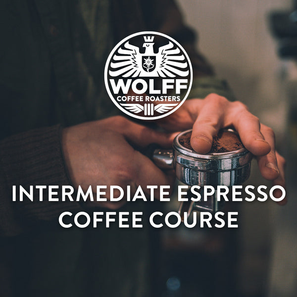 Intermediate Espresso Coffee Course - Wolff Coffee Roasters