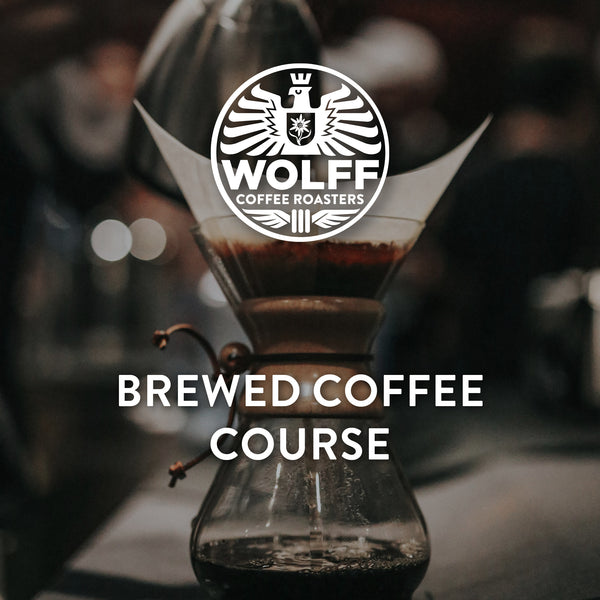 Brewed Coffee Course - Wolff Coffee Roasters Specialty