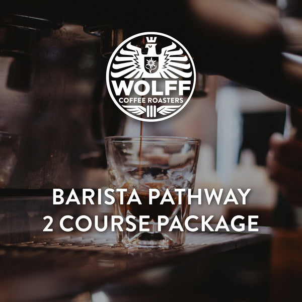Barista Pathway 2 Course Package - Wolff Coffee Roasters Specialty