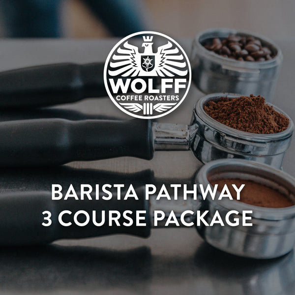 Barista Pathway 3 Course Package - Wolff Coffee Roasters Specialty