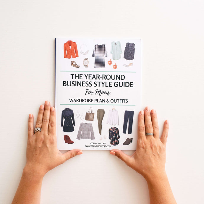 PRINT BOOK: The Year-Round Business Style Guide for Moms (78 Outfits), Hard Copy - 69 Pages
