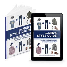 Load image into Gallery viewer, Men's style guide, minimalist capsule wardrobe essentials checklist for casual, business casual, & formal. Dressing tips, and outfit ideas for guys