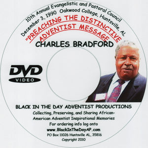 "Charles Bradford - ""Preaching The Distinctive Adventist Message"""