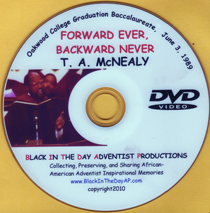 "T. A. McNealy - ""Forward Ever, Backward Never"""