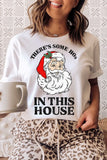 There's some HO's in this house graphic tee