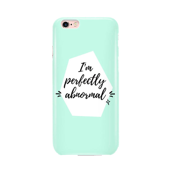 I'm Perfectly Abnormal Phone Cover