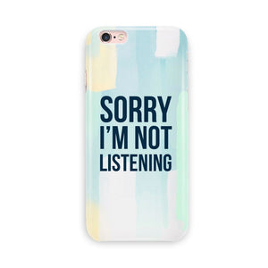 I'm Not Listening Phone Cover