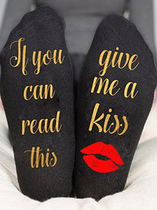 If You Can Read This Give Me a Kiss socks