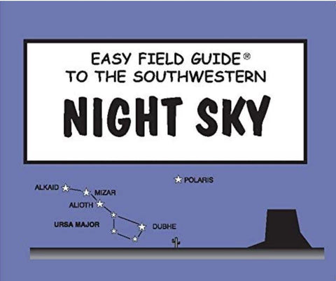 Easy Field Guide To The Southwestern Night Sky