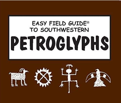 Easy Field Guide To Southwestern Petrolgyphs