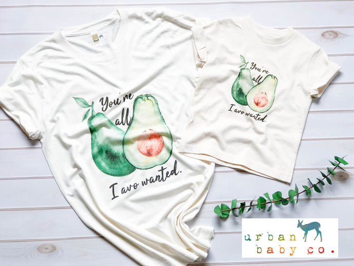 You're All I've Avo Wanted-Mama Tee