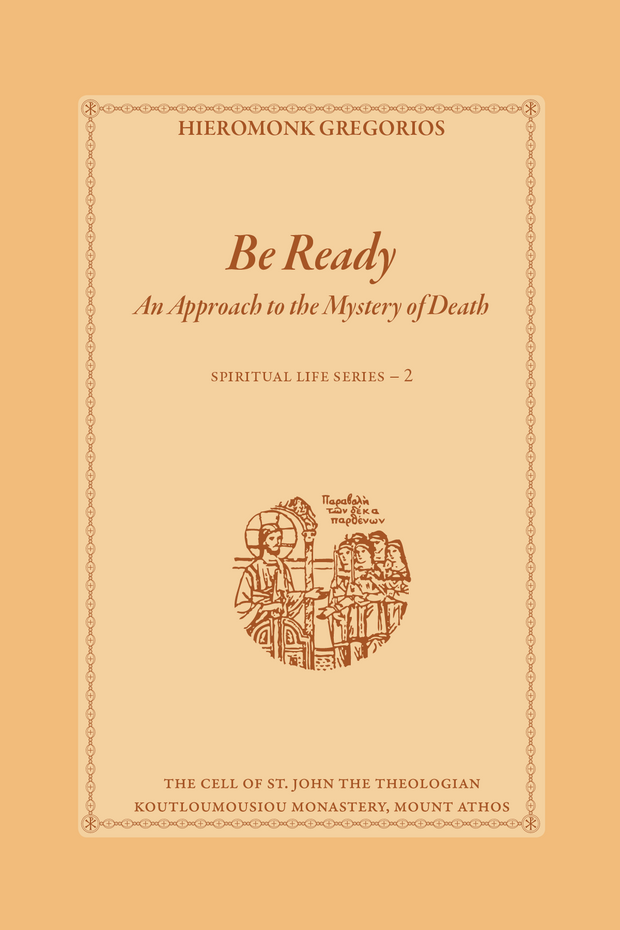 Be Ready, An Approach to the Mystery of Death - Athonite