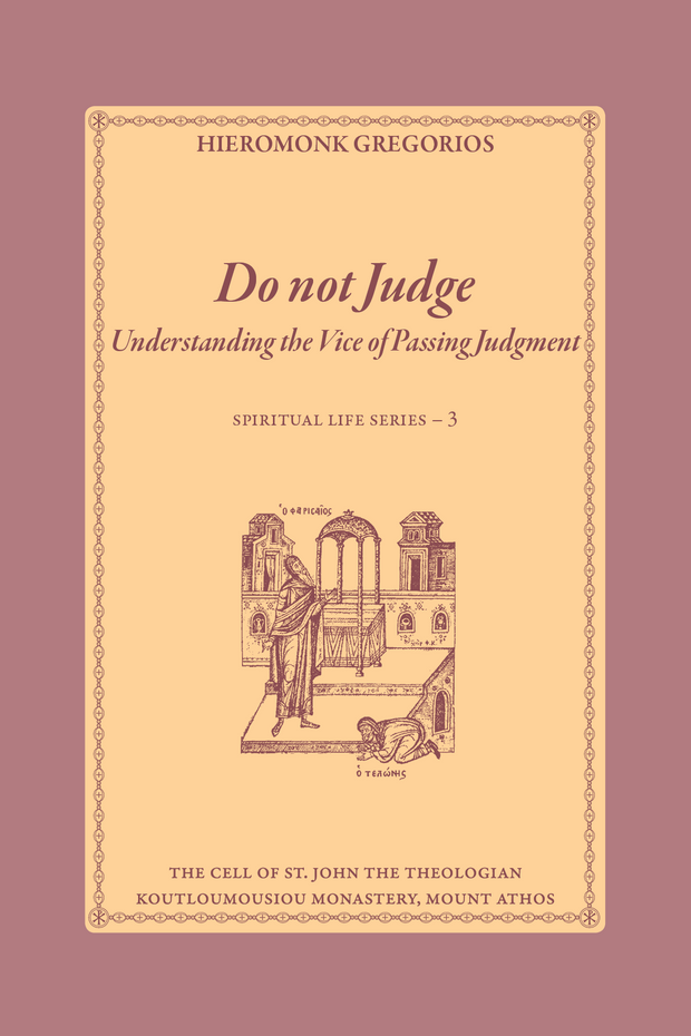 Do Not Judge, Understanding the Vice of Passing Judgment - Athonite