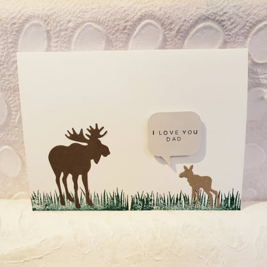 I Love You Dad - Moose Card